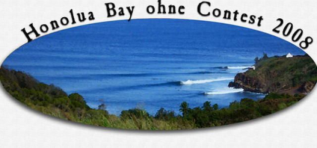 Flache Honolua Bay zwingt Contest Veranstalter zur alternativen Location